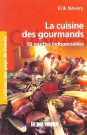 La cuisine des gourmands ; 85 recettes indispensables - Intérieur - Format classique