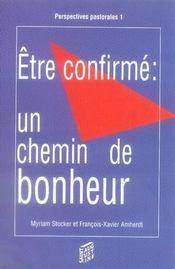 Etre Confirme : Un Chemin De Bonheur - Intérieur - Format classique