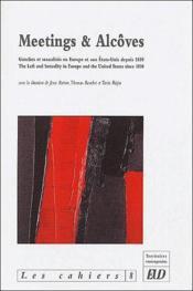Meetings et alcôves ; gauches et sexualités en Europe et aux Etats-Unis depuis 1850 - Couverture - Format classique