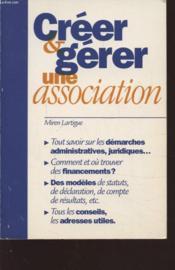Creer Et Gerer Une Association - Couverture - Format classique