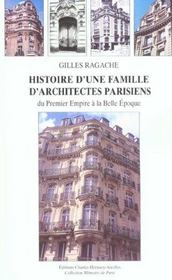 Histoire D'Une Famille D'Architectes Parisiens Du Premier Empire A La Belle Epoq - Intérieur - Format classique