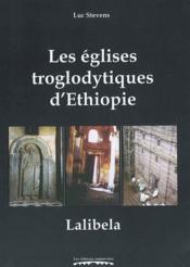 Les Eglises Troglodytiques D'Ethiopie : Lalibela - Couverture - Format classique