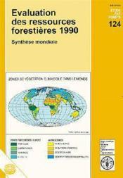 Evaluation des ressources forestieres 1990 ; synthese mondiale ; etude fao n.124 - Couverture - Format classique