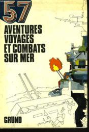 57 Aventures, Voyages Et Combats Sur Mer. - Couverture - Format classique