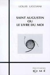 Saint Augustin Ou Le Livre Du Moi - Couverture - Format classique