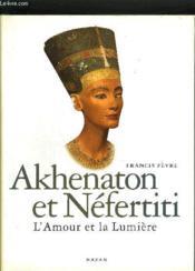 Akhenaton Et Nefertiti - Couverture - Format classique