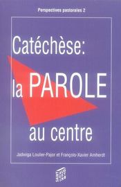 Catéchèse ; la parole au centre - Intérieur - Format classique
