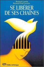 Se Liberer De Ses Chaines - Couverture - Format classique