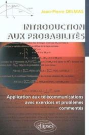 Introduction Aux Probabilites Application Aux Telecommunications Avec Exercices Et Problemes Commen - Couverture - Format classique