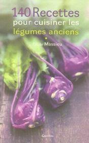 140 recettes pour cuisiner les légumes anciens - Intérieur - Format classique