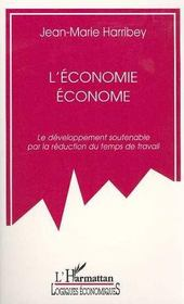 L'Economie Econome : Le Developpement Soutenable Par La Reduction Du Temps Du Travail - Intérieur - Format classique