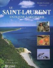 Le Saint-Laurent Un Fleuve A Decouvrir - Couverture - Format classique