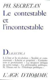 Le Contestable Et L'Incontestable - Couverture - Format classique