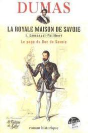 La royale maison de Savoie t.1 ; Emmanuel-Philibert - Couverture - Format classique