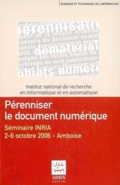 Perenniser Le Document Numerique Seminaire Inria 26 Octobre 2006 Amboise Coll Sciences Techniques De - Couverture - Format classique