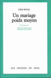 livre un mariage poids moyen john irving. Black Bedroom Furniture Sets. Home Design Ideas