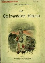 Le Cuirassier Blanc. Collection Modern Bibliotheque. - Couverture - Format classique