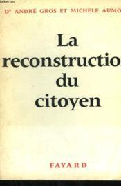 La Reconstruction Du Citoyen. - Couverture - Format classique