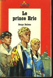 Le Prince Eric Ii. Le Prince Eric. - Couverture - Format classique