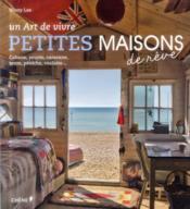 Petites maisons de rêve ; cabane, yourte, caravane, tente, péniche, roulotte... - Couverture - Format classique