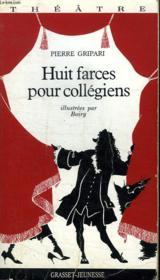 Huit Farces Pour Collegiens - Couverture - Format classique