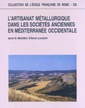 L'Artisanat Metallurgique Dans Les Societes Anciennes En Mediterranee Occidentale Techniques, Lieux - Couverture - Format classique