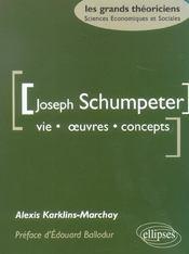 Joseph Schumpeter ; vie, oeuvres, concepts - Intérieur - Format classique
