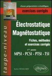Electrostatique Magnetostatique Fiches Methodes Et Exercices Corriges 1re Annee Mpsi-Pcsi-Ptsi-Tsi - Intérieur - Format classique