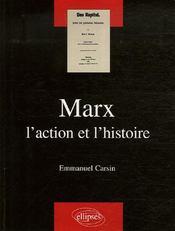 Marx ; l'action et l'histoire - Intérieur - Format classique