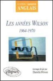 Les Annees Wilson 1964-1970 Capes/Agregation Anglais - Couverture - Format classique