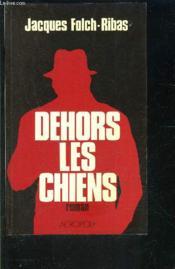 Dehors Les Chiens - Couverture - Format classique