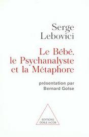 Le bébé, le psychanalyste et la métaphore - Intérieur - Format classique