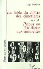 La Fable Du Cloitre Des Cimetieres ; Picpus Ou La Danse Aux Amulettes - Couverture - Format classique