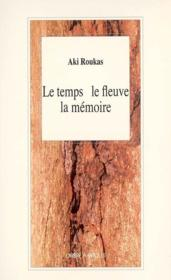 Le temps, le fleuve, la mémoire - Couverture - Format classique