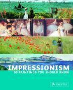 Impressionism 50 Paintings You Should Know /Anglais - Couverture - Format classique