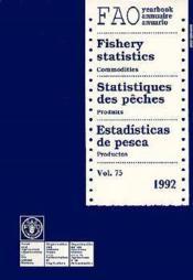 Statistiques Des Peches Produits 1992 Volume 75 Edition Brochee Trilingue - Couverture - Format classique