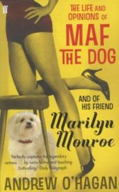 Vente  The Life and Opinions of Maf the Dog and of His Friend Marilyn Monroe  - Andrew O'Hagan