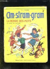 AM STRAM GRAM 2. LA RONDE DES MOTS 2e LIVRET DE LECTURE. - Couverture - Format classique