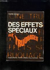 Des Effets Speciaux Aux Truquages. - Couverture - Format classique