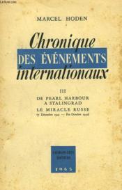 Chronique Des Evenements Internationaux. Iii. De Pearl Harbour A Stalingrad. Le Miracle Russe (7decembre 1941- Fin Octobre 1942) - Couverture - Format classique