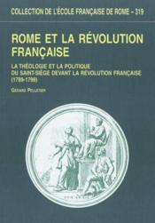 Rome et la Révolution française ; la théologie et la politique du Saint-Siège, 1789-1799 - Couverture - Format classique