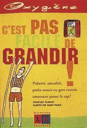 C'Est Pas Facile De Grandir ! - Couverture - Format classique