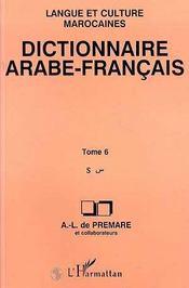 Dictionnaire Arabe Francais ; Langue Et Culture Marocaines T.6 - Intérieur - Format classique