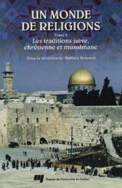 Monde De Religions Tome 2. Les Traditions Juive, Chretienne - Couverture - Format classique