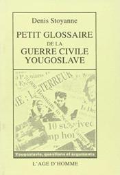 Petit Glossaire Guerre Civ. Yougoslave - Couverture - Format classique