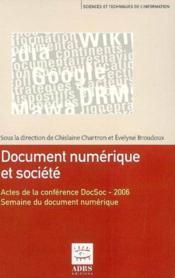 Document numerique et societe actes dela conference docsoc 2006 semaine du document numerique coll s - Couverture - Format classique