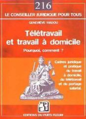 Teletravail Et Travail A Domicile. Pourquoi, Comment? Cadresjuridique Et Pratique Du Travail A Domic - Couverture - Format classique