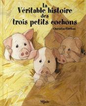 La véritable histoire des trois petits cochons - Intérieur - Format classique