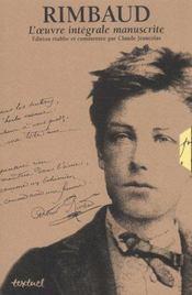 Rimbaud ; l'oeuvre integrale manuscrite - Intérieur - Format classique