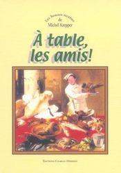 A Table, Les Amis ! Les Bonnes Recettes De Michel Krepper - Intérieur - Format classique